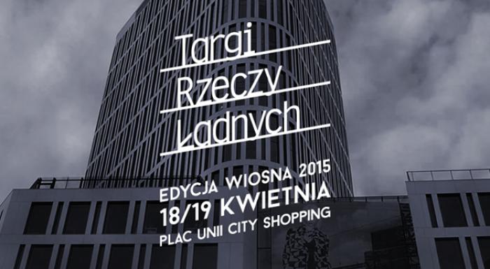 Targi Rzeczy Ładnych - SPRING 2015!