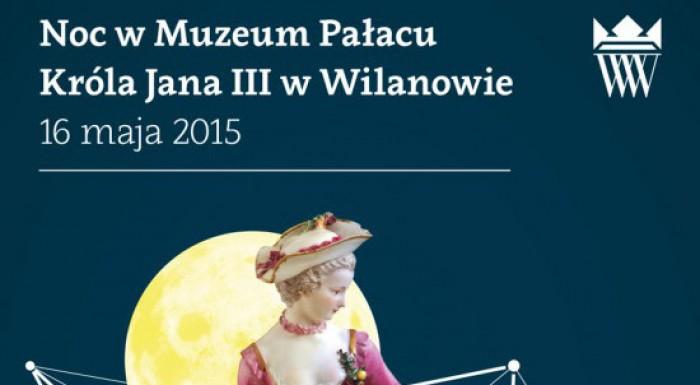 Noc Muzeów - Muzeum Pałacu Króla Jana III w Wilanowie