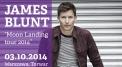 James Blunt - MOON LANDING 2014 WORLD TOUR